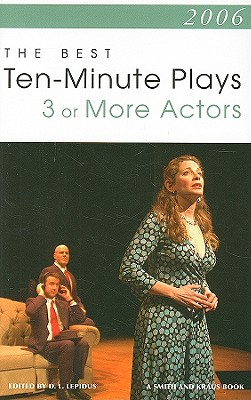 The Best 10-Minute Plays for Three or More Actors - Lepidus, D L (Editor)