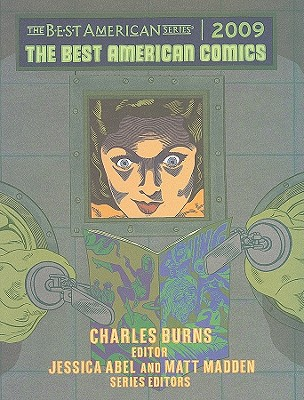 The Best American Comics - Burns, Charles (Editor), and Abel, Jessica (Editor), and Madden, Matt (Editor)