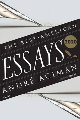 The Best American Essays 2020 - Aciman, André (Editor), and Atwan, Robert (Editor)