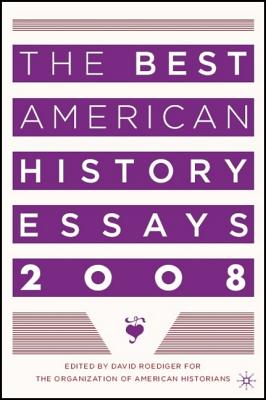 The Best American History Essays - Roediger, David (Editor)