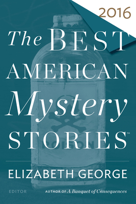 The Best American Mystery Stories 2016 - George, Elizabeth (Editor), and Penzler, Otto (Editor)