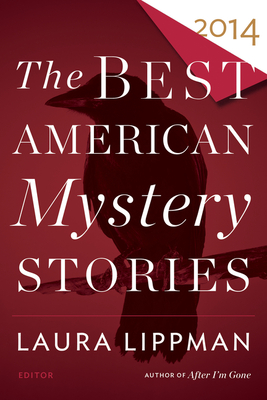 The Best American Mystery Stories - Penzler, Otto (Editor), and Lippman, Laura (Editor)