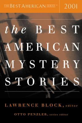 The Best American Mystery Stories - Block, Lawrence (Editor), and Penzler, Otto (Editor)
