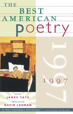 The Best American Poetry 1997 - Tate, James, and Lehman, David (Editor)