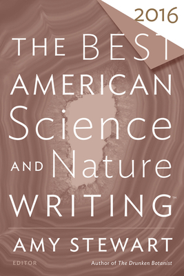 The Best American Science and Nature Writing 2016 - Stewart, Amy, and Folger, Tim