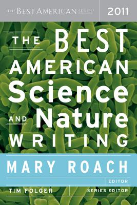 The Best American Science and Nature Writing - Roach, Mary (Editor), and Folger, Tim (Editor)