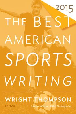 The Best American Sports Writing - Thompson, Wright (Editor), and Stout, Glenn (Editor)