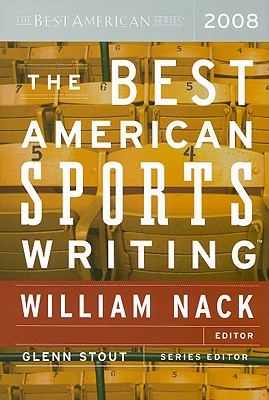 The Best American Sports Writing - Nack, William (Editor), and Stout, Glenn (Editor)