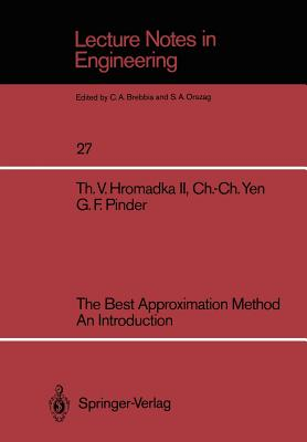 The Best Approximation Method an Introduction - Hromadka, Theodore V II
