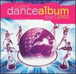 The Best Dance Album in the World...Ever! 2002