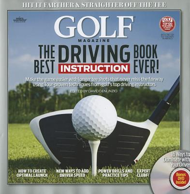 The Best Driving Instruction Book Ever! - Editors of Golf Magazine