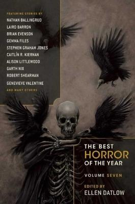 The Best Horror of the Year Volume Seven - Datlow, Ellen (Editor)