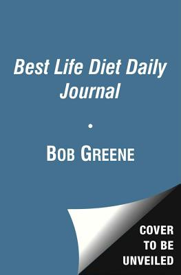 The Best Life Diet Daily Journal - Greene, Bob