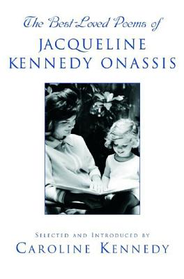 The Best-Loved Poems of Jacqueline Kennedy Onassis - Kennedy, Caroline