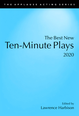 The Best New Ten-Minute Plays, 2020 - Harbison, Lawrence (Editor)