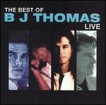 The Best of B.J. Thomas: Live