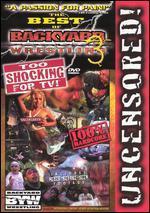 Best Of Backyard Wrestling 689967333309: the best of backyard wrestling, vol. 3: too shocking -