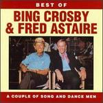 The Best of Bing Crosby & Fred Astaire