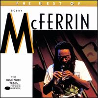 The Best of Bobby McFerrin - Bobby McFerrin