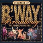 The Best of Broadway: The American Musical - Various Artists