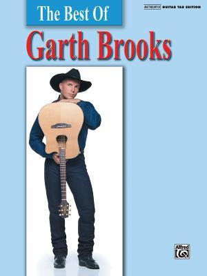 The Best of Garth Brooks: Authentic Guitar Tab - Brooks, Garth