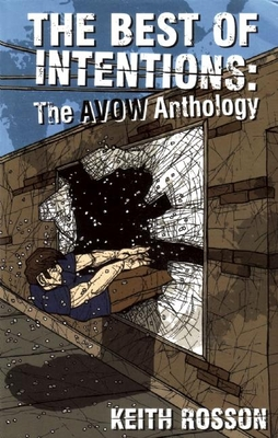 The Best of Intentions: The AVOW Anthology - Rosson, Keith