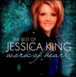 The Best of Jessica King: Work of Heart