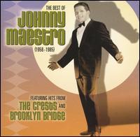The Best of Johnny Maestro: 1958-1985 - Johnny Maestro