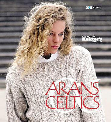 The Best of Knitter's Arans & Celtics - Rowley, Elaine, and Xenakis, David