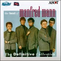The Best of Manfred Mann: The Definitive Collection - Manfred Mann