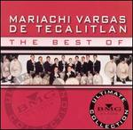 The Best of Mariachi Vargas de Tecalitlán: Ultimate Collection