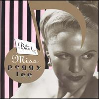 The Best of Miss Peggy Lee - Peggy Lee