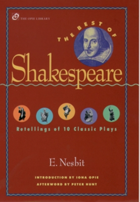 The Best of Shakespeare: Retellings of 10 Classic Plays - Nesbit, Edith