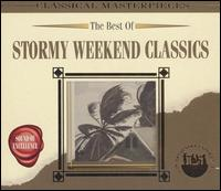 The Best of Stormy Weekend Classics - Aaron Rosand (violin); Bourgogne Soloists; Bruno Hoffmann (harmonica); Elisabeth Ganter (clarinet); Enrique Santiago (viola);...
