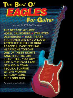 The Best of the Eagles for Guitar: Includes Super Tab Notation - Eagles, The