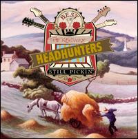 The Best of the Kentucky Headhunters: Still Pickin' - The Kentucky Headhunters