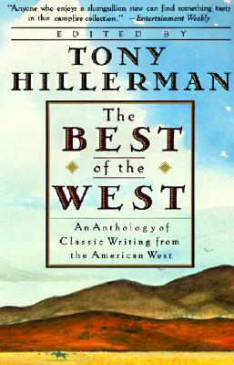 The Best of the West: An Anthology of Classic Writing from the American West - Hillerman, Tony