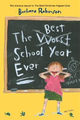 The Best School Year Ever - Robinson, Barbara