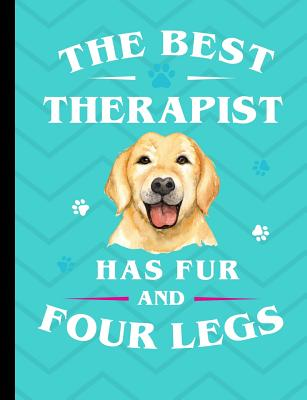 The Best Therapist Has Fur And Four Legs: Yellow Labrador Notebook 100 Pages Wide Ruled Paper - Stationary, Happytails