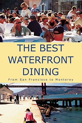 The Best Waterfront Dining: From San Francisco to Monterey - TasteTV