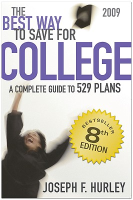 The Best Way to Save for College: A Complete Guide to 529 Plans - Hurley, Joseph F, CPA