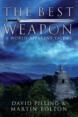 The Best Weapon: A World Apparent Tale - Pilling, David, (Ed, and Bolton, Martin