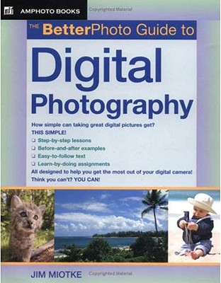 The Betterphoto Guide to Digital Photography - Miotke, Jim