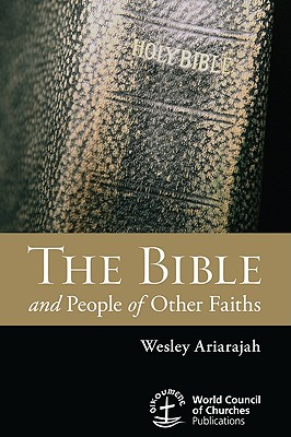 The Bible and People of Other Faiths - Ariarajah, S Wesley