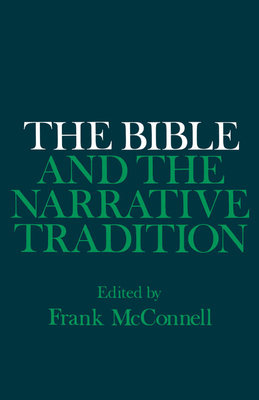 The Bible and the Narrative Tradition - McConnell, Frank (Editor)