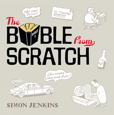 The Bible from Scratch: A lightning tour from Genesis to Revelation - Jenkins, Simon