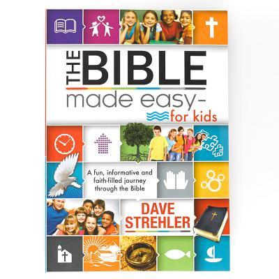The Bible Made Easy - for Kids - Strehler, Dave