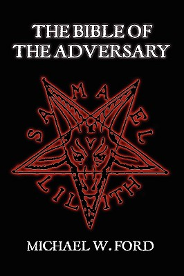 The Bible of the Adversary - Ford, Michael