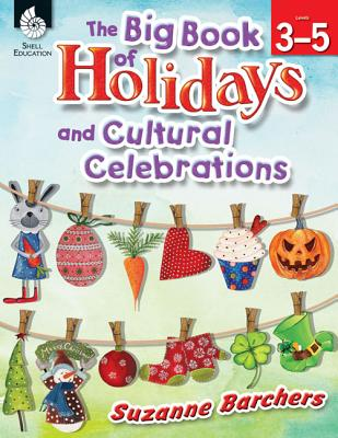 The Big Book of Holidays and Cultural Celebrations, Levels 3-5 - Barchers, Suzanne