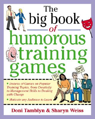 The Big Book of Humorous Training Games - Tamblyn, Doni, and Weiss, Sharyn
